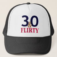 30 and Flirty 30th Birthday Trucker Hat