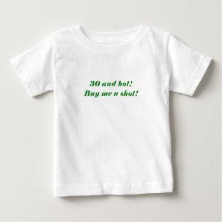 30 and Hot Buy Me a Shot Tee Shirt