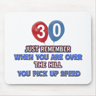 30 and over the hill birthday designs mouse pad