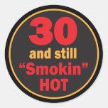 30 and Still Smokin Hot   30th Birthday Classic Round Sticker