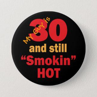 30 and Still Smokin Hot Button
