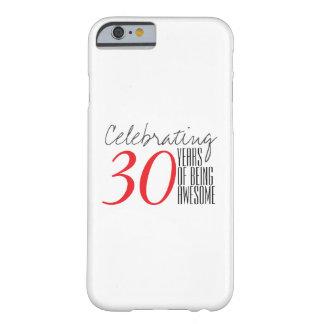 30 años de ser impresionante funda para iPhone 6 barely there