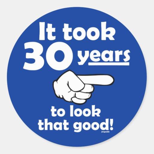 30 años para mirar esto bueno pegatina redonda