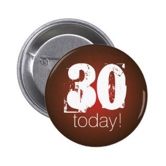 30 badge hoy pin redondo de 2 pulgadas