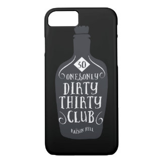 30 Birthday 30 Years Old Dirty 30 iPhone 8/7 Case