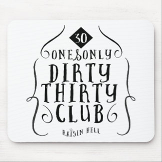 30 Birthday 30 Years Old Dirty 30 Mouse Pad