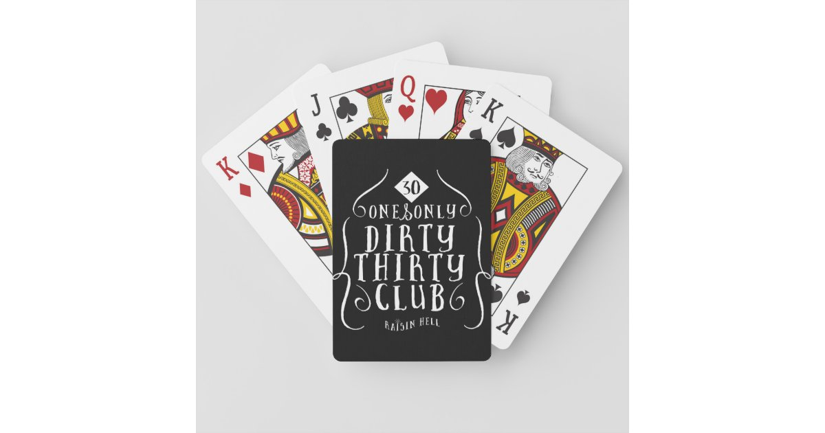 30 Birthday 30 Years Old Dirty 30 Playing Cards Zazzle