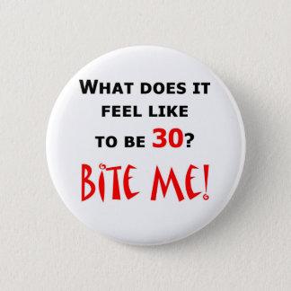 30 Bite Me! Pinback Button