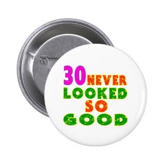 30 diseños tan buenos nunca mirados del cumpleaños pin redondo de 2 pulgadas