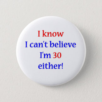 30 Either Pinback Button