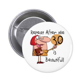 30 es camisetas y regalos hermosos pin redondo de 2 pulgadas