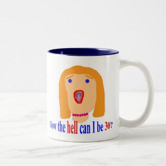 30 How the hell Coffee Mugs