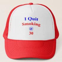 30 I Quit Smoking Trucker Hat