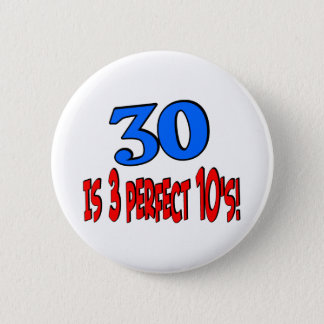 30 is 3 perfect 10s (BLUE) Pinback Button