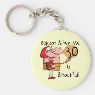 30 is Beautiful Tshirts and Gifts Keychain