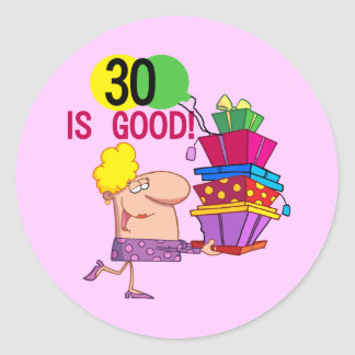 30 is Good Tshirts and Gifts Classic Round Sticker