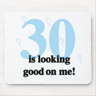 30 is Looking Good on Me Mouse Pad