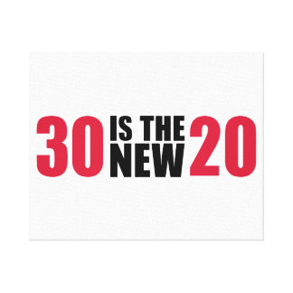30 is the new 20 birthday stretched canvas prints