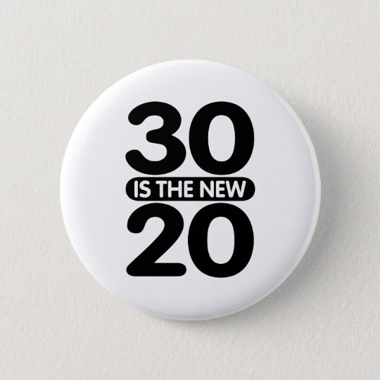 30 is the new 20 button