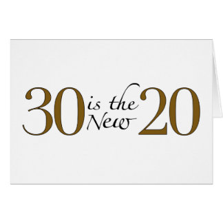 30 is the new 20 greeting cards