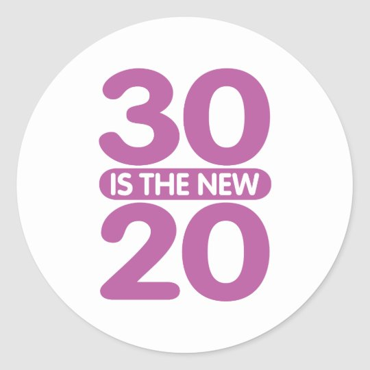 30 is the new 20 classic round sticker