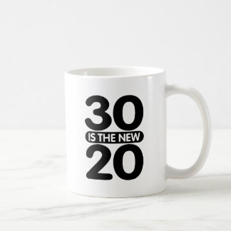 30 is the new 20 mugs