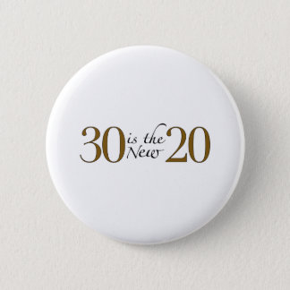30 is the new 20 pinback button