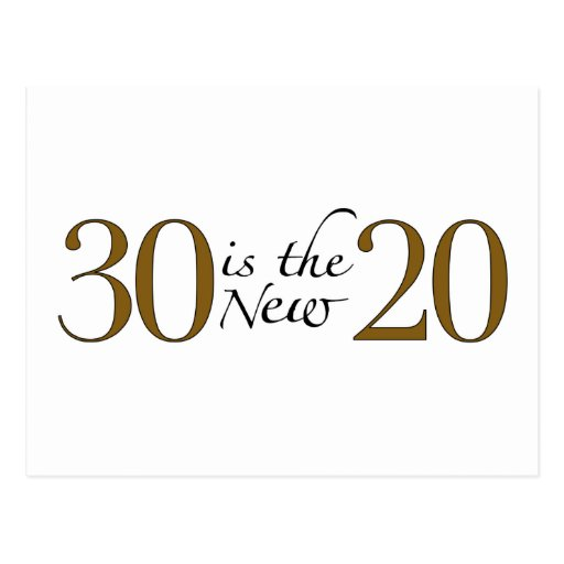 30 is the new 20 postcard