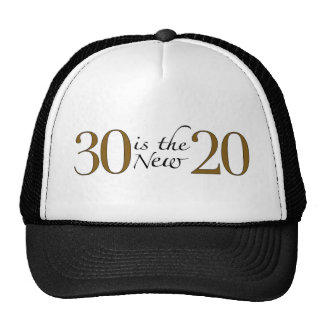 30 is the new 20 trucker hat
