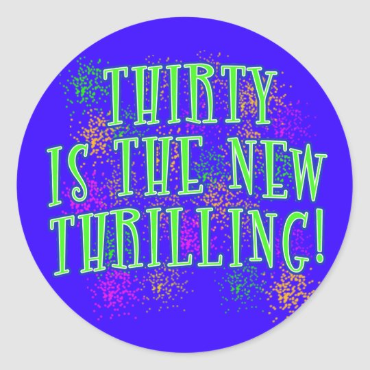 30 is the New Thrilling Products Classic Round Sticker