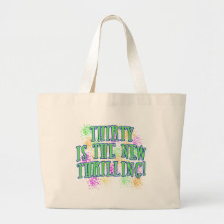 30 is the New Thrilling Products Large Tote Bag