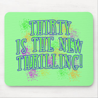 30 is the New Thrilling Products Mouse Mat