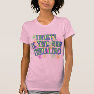 30 is the New Thrilling Products T Shirts
