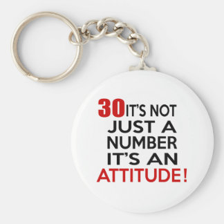 30 it's not just a number it's an attitude basic round button keychain