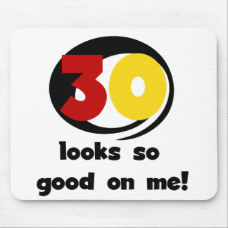 30 Looks So Good On Me T-shirts and Gifts Mouse Pad