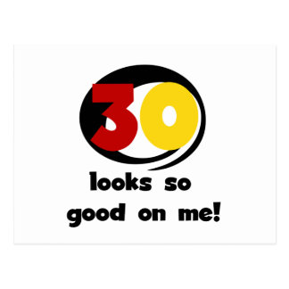 30 Looks So Good On Me T-shirts and Gifts Postcard