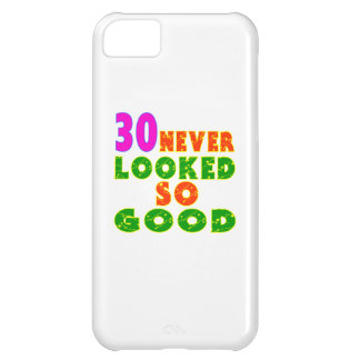 30 Never Looked So Good Birthday Designs iPhone 5C Covers