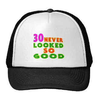 30 Never Looked So Good Birthday Designs Trucker Hat