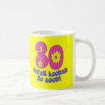 30 Never Looked So Good! Classic White Coffee Mug