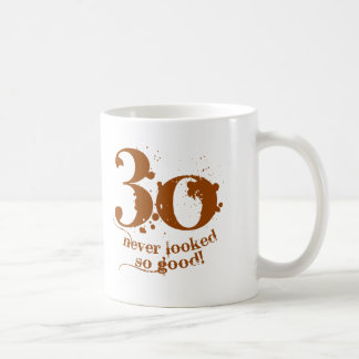 30 Never Looked so Good! Coffee Mug