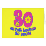 30 Never Looked So Good! Greeting Card