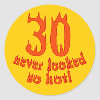 30 Never Looked so Hot Sticker