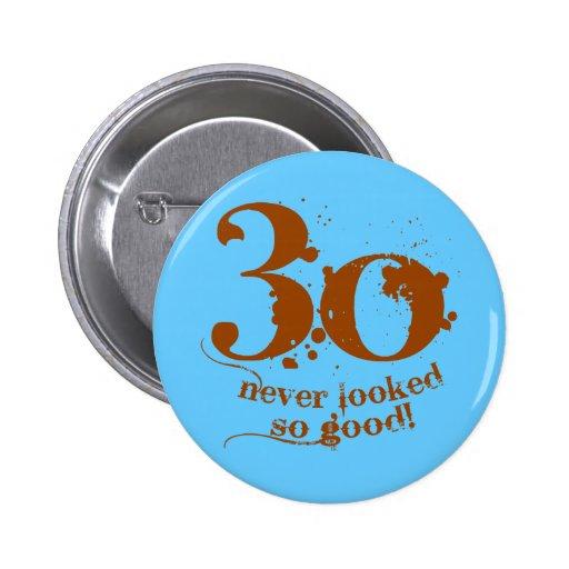 ¡30 nunca parecido tan bueno! pin redondo 5 cm