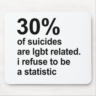 30% of suicides are lgbt related mouse pad