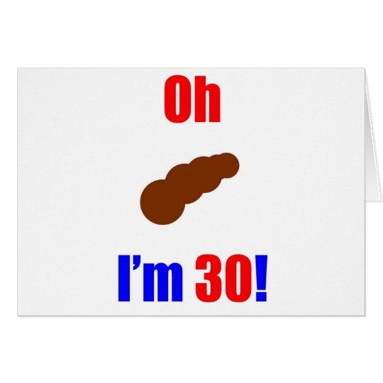 30 Oh (Pic of Poo) I'm 30! Card