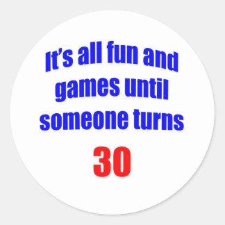 30 Someone turns 30 Round Stickers
