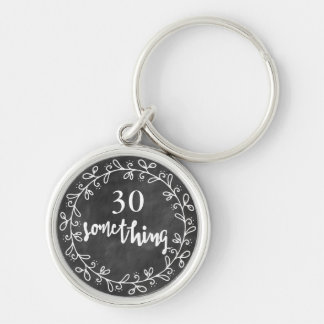 30 Something  30th Birthday Premium Round Keychain