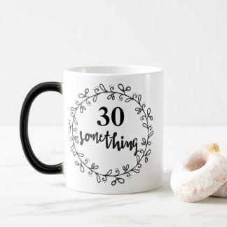 30 Something - Funny 30th Birthday & up Mug