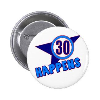 30 suceden los trigésimos regalos de cumpleaños pin redondo de 2 pulgadas
