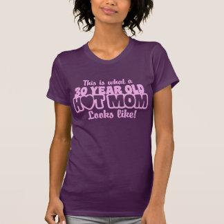30 Year Old Hot Mom T Shirt